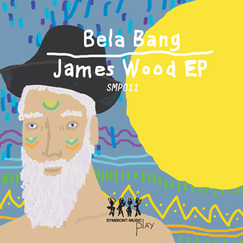 SMP011-Bela-Bang-James-Wood-EP-FRONT350
