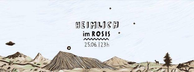 25.06. SA /// Heimlich at Rosis