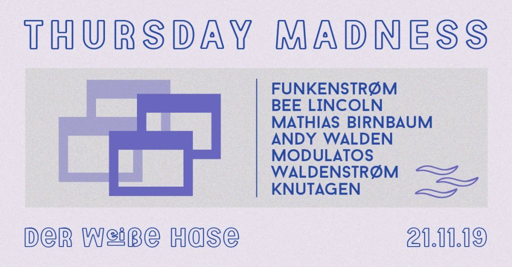 Flyer for Thursday Madness at weißer Hase (Berlin)